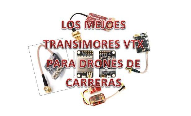 Los Mejores Transmisores VTX para Drones de Carreras