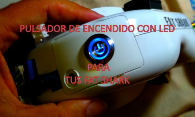 ¿Como Instalar  Pulsador on/off LED en FatShark?