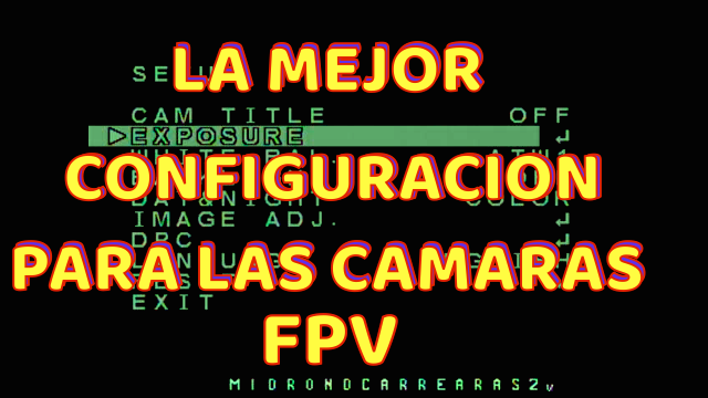 La mejor Guía de configuración de la cámara FPV