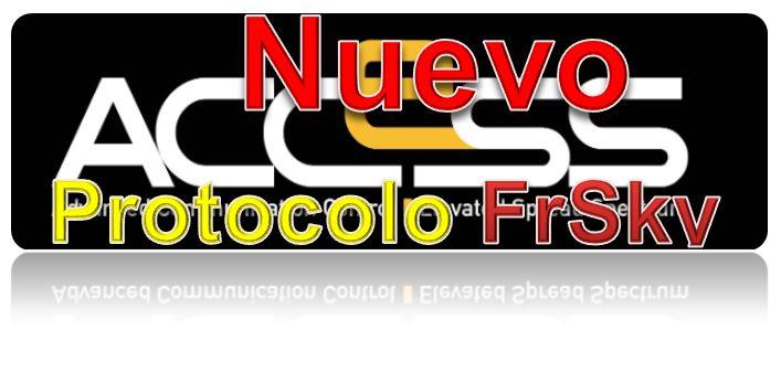 ACCESS El Nuevo Protocolo de Frsky