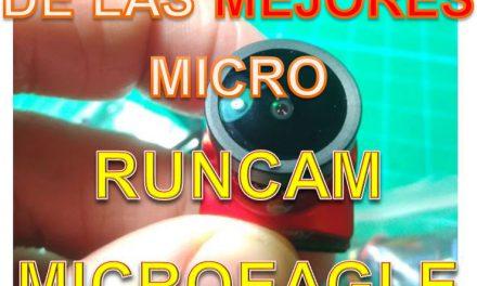 Micro Eagle de RunCam ¿la Mejor?