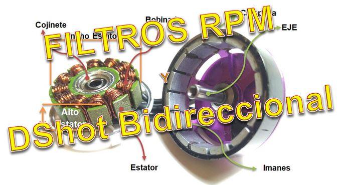 Filtro RPM y DShot Bidireccional en Betaflight 4.1