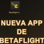Nueva App de Betaflight